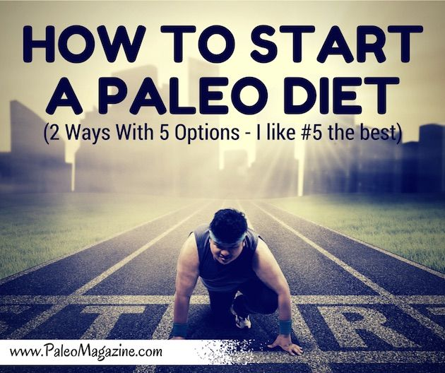 Want to know how to start a Paleo diet? Read this article to find out the best ways to start a Paleo diet - there are 5 options. Which one is right for you?