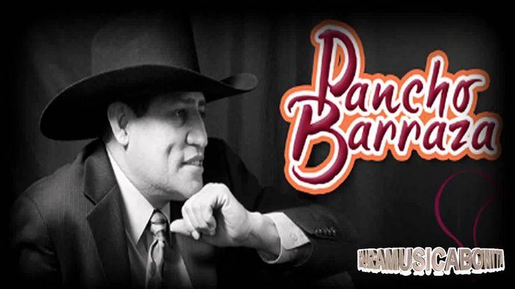 Pancho Barraza Sus Mejores Canciones Romanticas