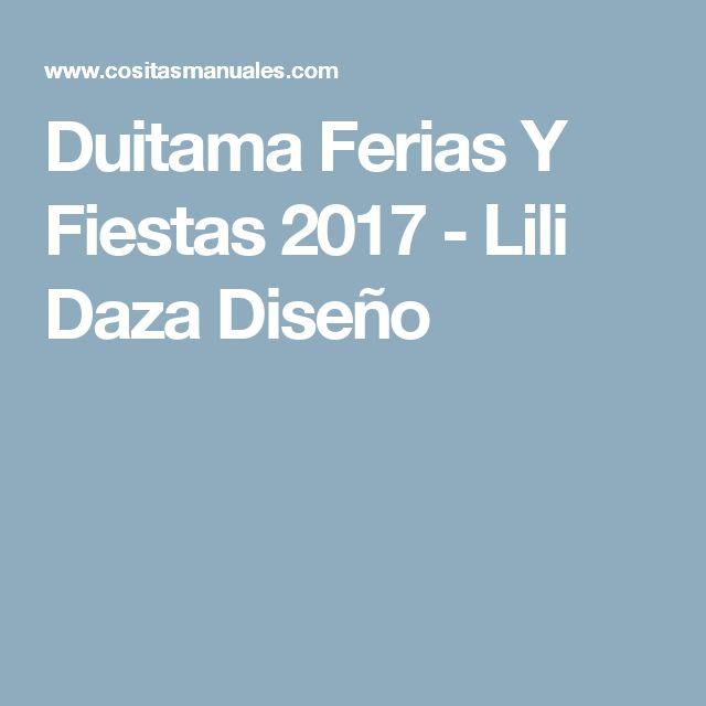 Duitama Ferias Y Fiestas 2017 - Lili Daza Diseño