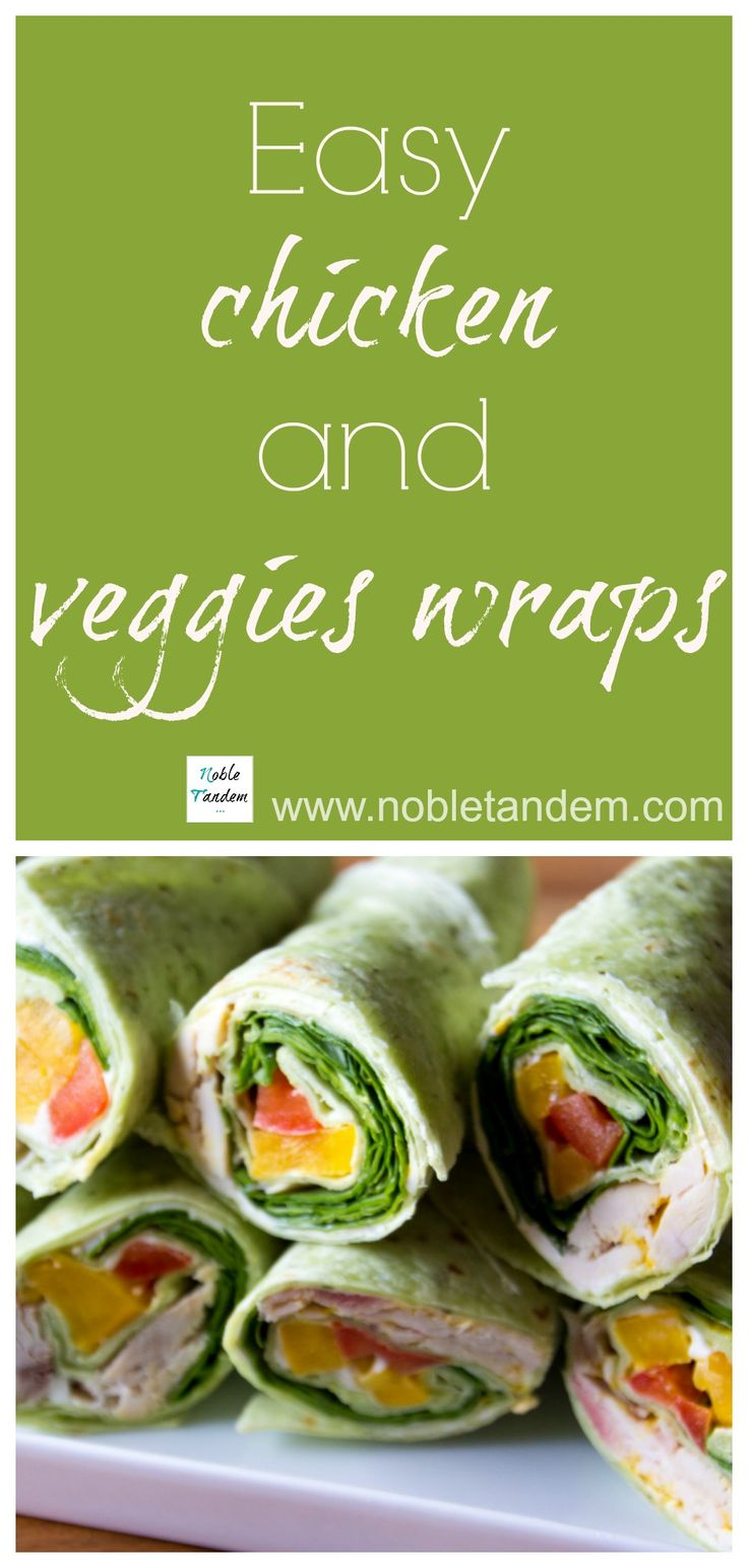 Quick and easy chicken and veggies wrap