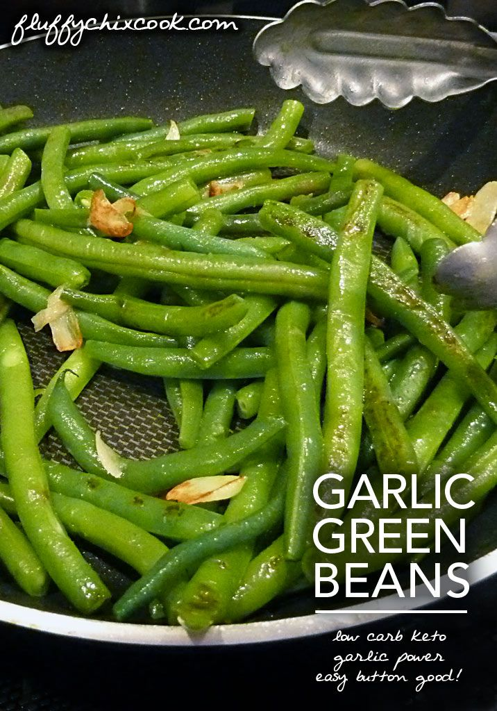 LOW CARB KETO 101 - EASY BUTTON COOKING Garlic Green Beans from Fluffy Chix Cook are the keto bomb!!