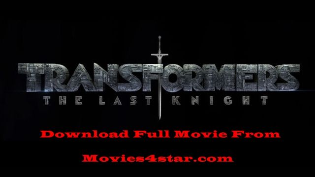 Free Download Transformers 5 Full HDrip Mp4 Movie Online from Movies4star. Enjoy Hollywood action,adventure,horror,romantic,comedy films collection and latest movie trailers exclusive on Movies4star.