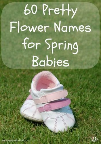 Expecting a spring baby? Sixty lovely flower- and plant-inspired baby names -- for girls and boys!