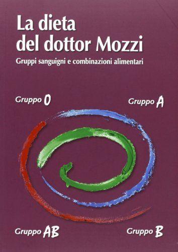 La dieta del dottor Mozzi. Gruppi sanguigni e combinazioni alimentari di Pietro Mozzi  http://www.amazon.it/gp/product/8890873825/ref=as_li_ss_tl?ie=UTF8&camp=3370&creative=24114&creativeASIN=8890873825&linkCode=as2&tag=crockpotitali-21