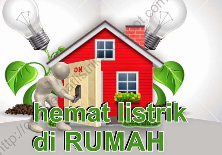 http://carahematlistrik.blogspot.com/2014/12/10-cara-menghemat-listrik-rumah.html