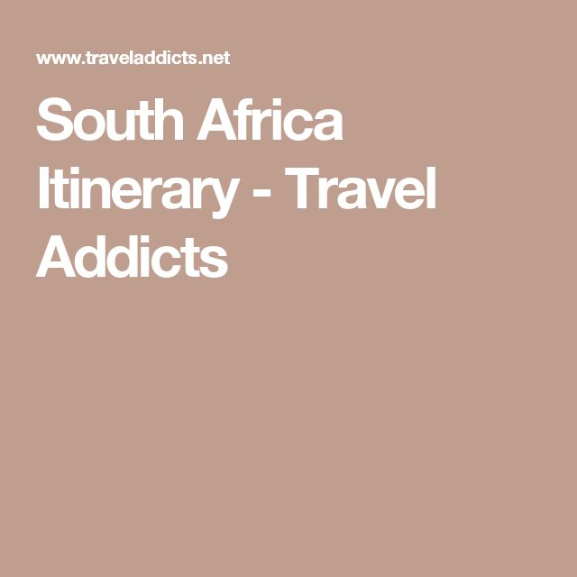 South Africa Itinerary - Travel Addicts