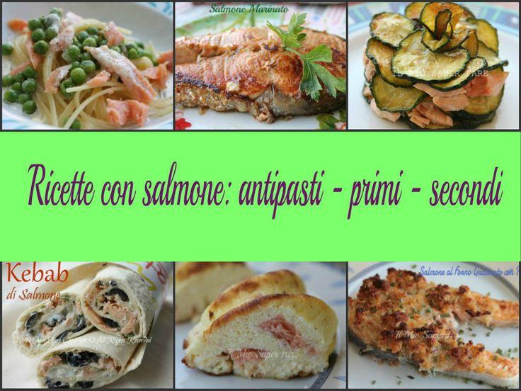 Ricette con salmone: antipasti - primi - secondi.Tante ricette facili, veloci, saporite e delicate. Ricette con salmone per la tavola di Natale e Capodanno
