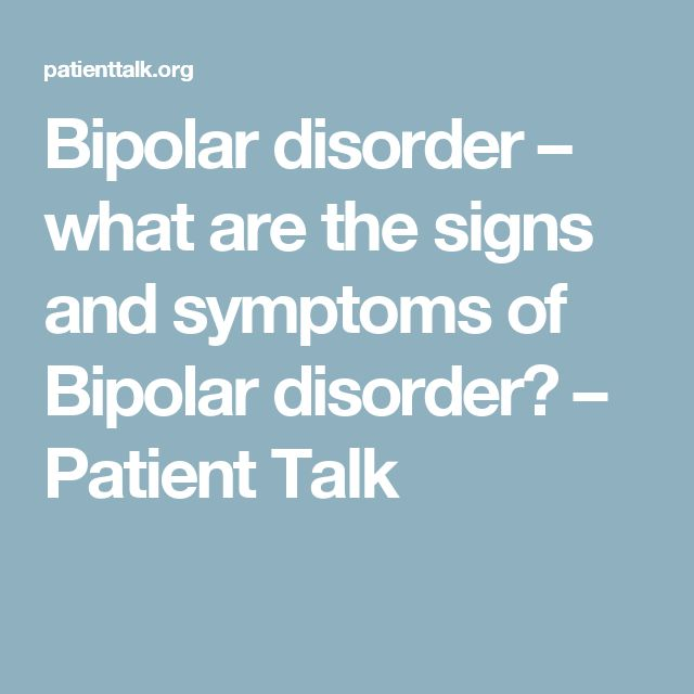 Bipolar disorder – what are the signs and symptoms of Bipolar disorder? – Patient Talk