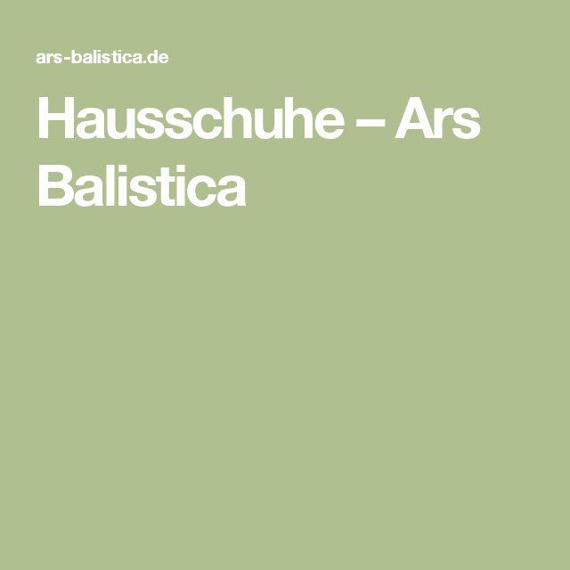 Hausschuhe – Ars Balistica