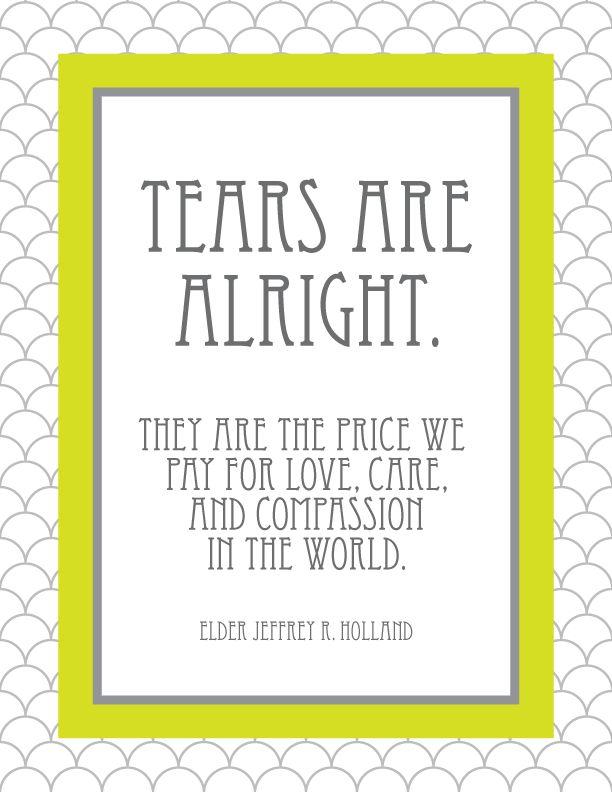 tears are alright they are the price we pay for love