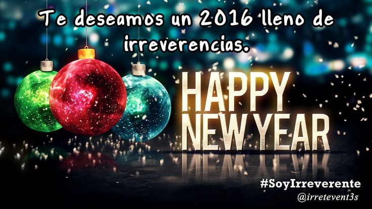 http://lasirreverentes.tk #HappyNewYear #SoyIrreverente