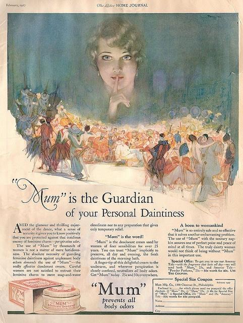 """Mum"" The Ladies' Home Journal, 1927: Preposterous Propaganda, Wayback Machine, Classic Advertising, Ladies' Home Journal, Vintage Ads, Bad Ads, Photo"