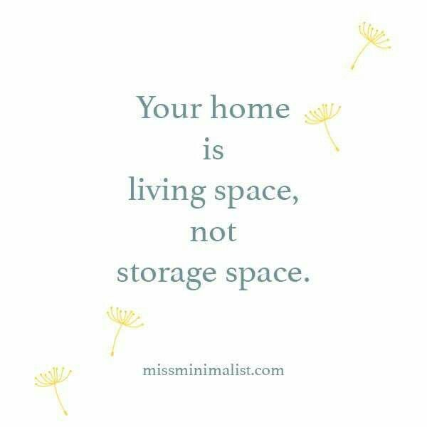 Your home is living space, not storage space. - http://missminimalist.com, via becoming minimalist on fb