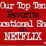 Top Ten Favorite Educational Shows on Netflix- Looks like a good list for sick days