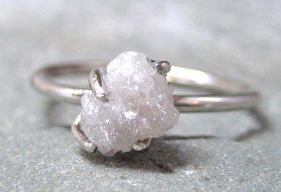 1 carat rough diamond ring, .........and I always said diamonds werent my thing.......ha!