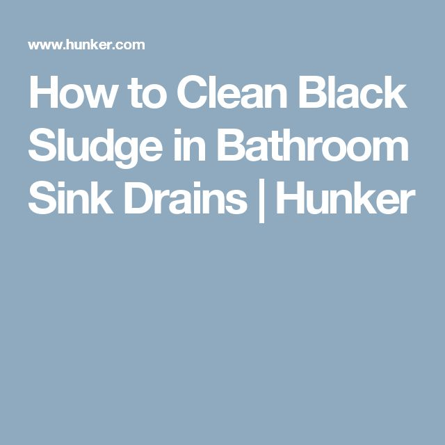 How to Clean Black Sludge in Bathroom Sink Drains Cleaning