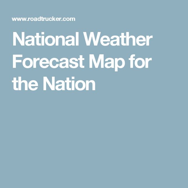 National Weather Forecast Map for the Nation