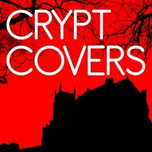 Crypt Covers - brilliant concept being beautifully executed each month by Hope and Social + A N Other