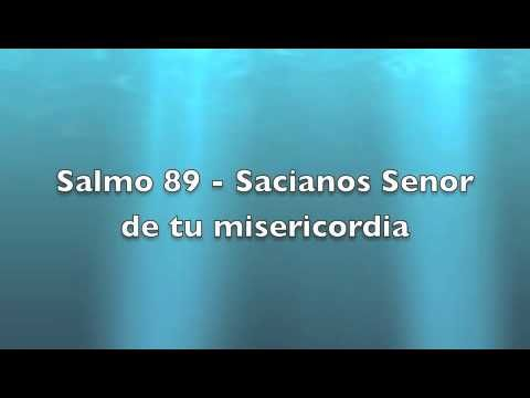Salmo 89 - Sacianos Senor de tu misericordia