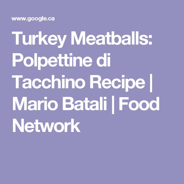 Turkey Meatballs: Polpettine di Tacchino Recipe | Mario Batali | Food Network
