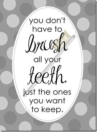 brush 'em.: Bathroom Prints, Bathroom Printable, Kids Bathroom, For Kids, Dental Quotes, Bathroom Wall, Bathroom Ideas, Bathroom Decor, Bathroom Signs