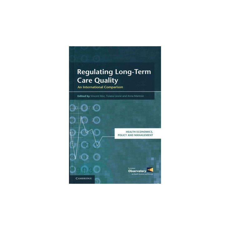 Regulating Long-term Care Quality ( Health Economics, Policy and Management) (Hardcover)