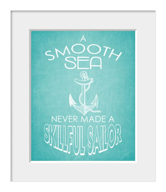 Inspirational, Sea, Coastal Print, Ship, Travel Print, Typography Poster, Quote Print, A Smooth Sea Never Made a Skillful Sailor,Blue on Etsy, $18.00
