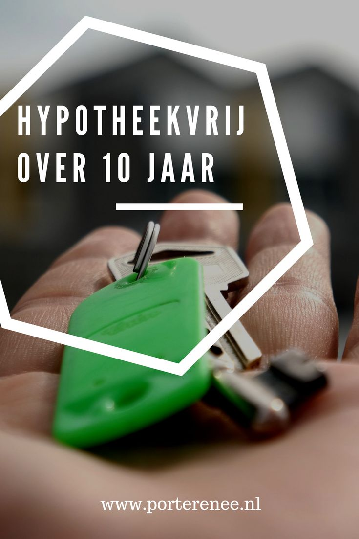 hypotheekvrij binnen 10 jaar #sparen #aflossen #hypotheek
