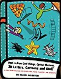Free Kindle Book -   How to Draw Cool Things, Optical Illusions, 3D Letters, Cartoons and Stuff: A Cool Drawing Guide for Older Kids, Teens, Teachers, and Students (Drawing for Kids Book 9)
