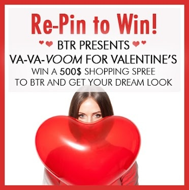You could win a 500 dollar BTR shopping spree! Simply enter our Re-Pin to win Va-Va-Voom for Valentine's contest! Click on the image to enter contest now!