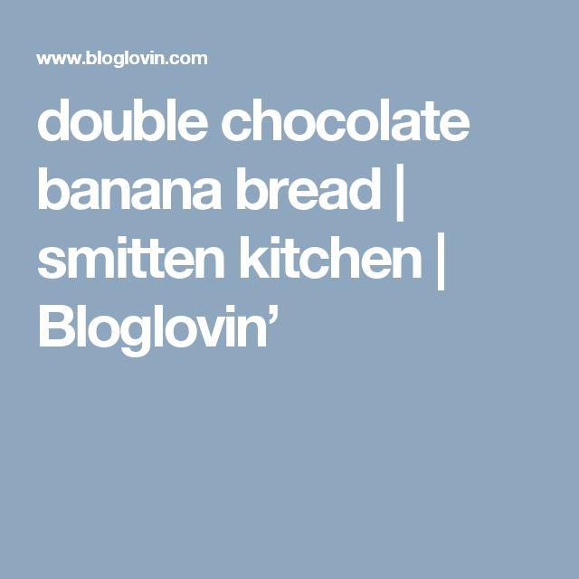 Best 25+ Smitten kitchen banana bread ideas on Pinterest | Smitten ...