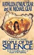 People of the Silence: First North Americans #8  by Kathleen O'Neal Gear and W. Michael Gear
