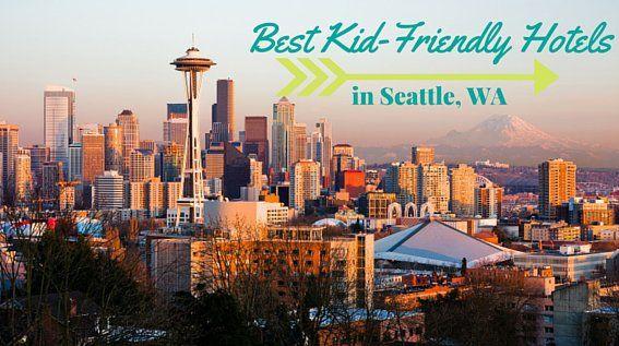 Kid-Friendly Hotels in Seattle, Washington