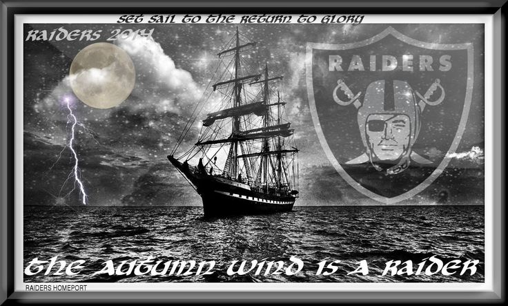 The Autumn Wind Is A Raider Oakland Raiders Homeport Pinterest Autumn The O Jays And Raiders