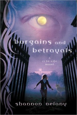 Bargains and Betrayals (13 to Life Series #3)