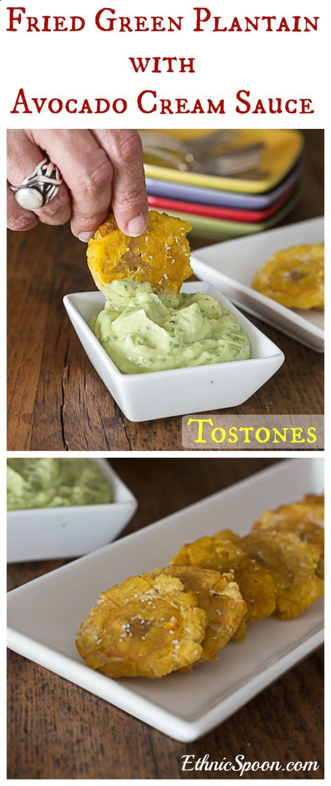 Fried green plantain or tostones with an avocado cream sauce. | ethnicspoon.com