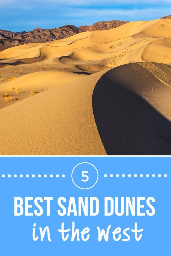 From the desert sand dunes of Death Valley to the coastal dunes of Oregon, here are the picks for the best sand dunes in the West.