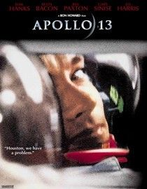 Apollo 13  COMMENTS:  You know how it ends and yet they have you on the edge of your seat.  LOVE this movie.