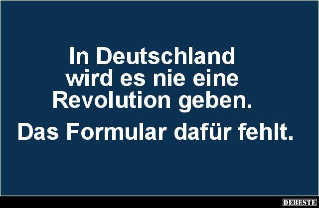 In Deutschland wird es nie eine Revolution geben...   Lustige Bilder, Sprüche, Witze, echt lustig