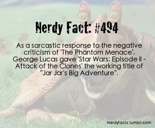 Ahem...I actually kind of liked Jar Jar Binks a little bit... *blush*