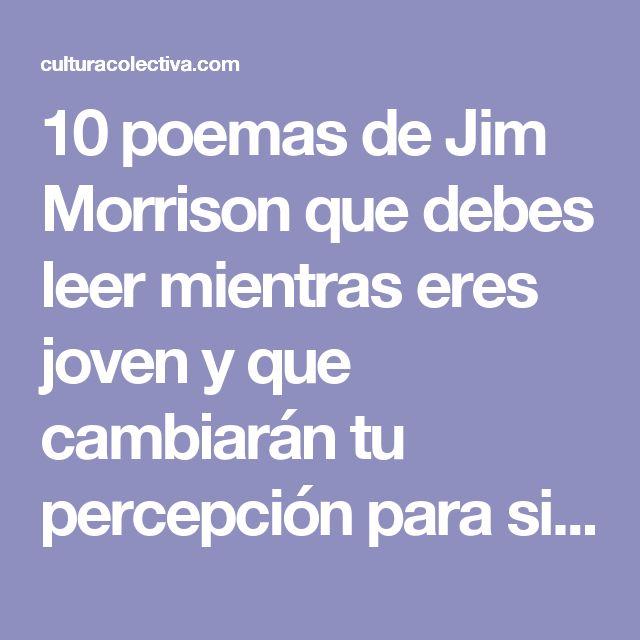 10 poemas de Jim Morrison que debes leer mientras eres joven y que cambiarán tu percepción para siempre - Música - culturacolectiva.com