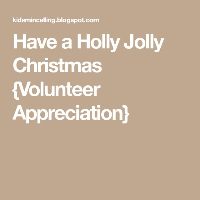 Best 25 volunteer appreciation gifts ideas on pinterest have a holly jolly christmas volunteer appreciation negle Choice Image