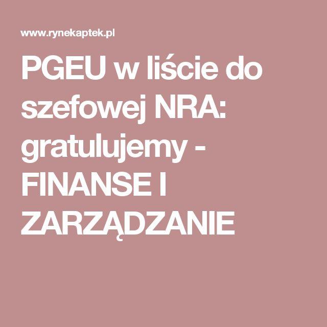 PGEU w liście do szefowej NRA: gratulujemy - FINANSE I ZARZĄDZANIE