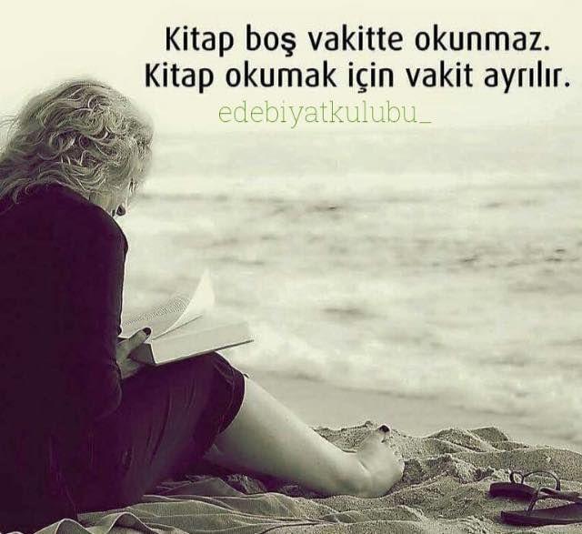 kitap boş vakitte okunmaz. Kitap okumak için vakit ayrılır.