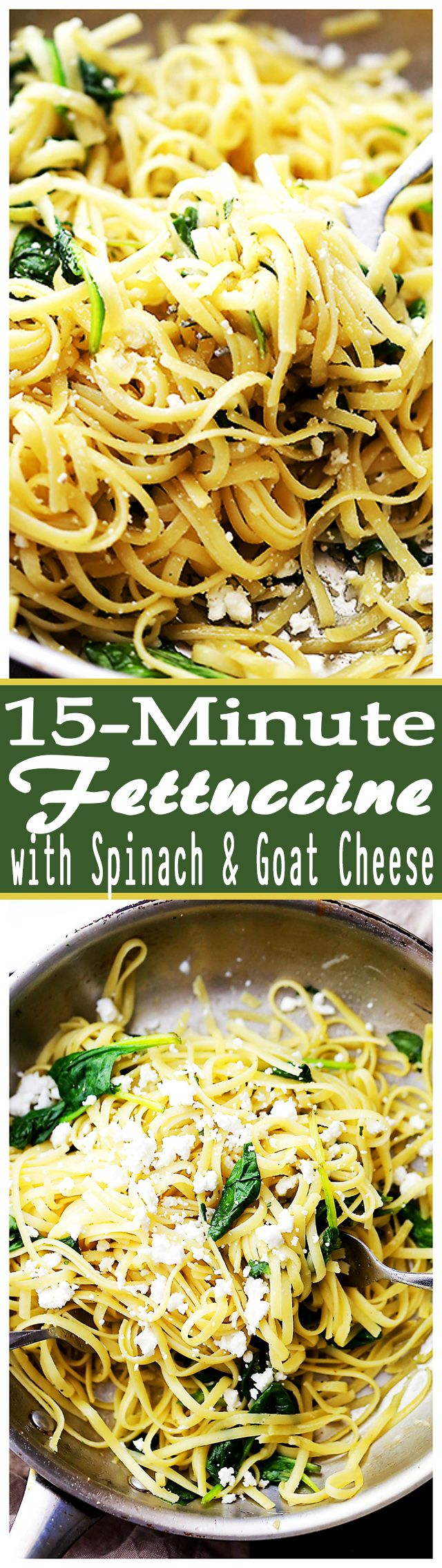 15-Minute Fettuccine with Spinach and Goat Cheese - Quick, flavorful and light pasta dinner with spinach and goat cheese that melts as it's tossed with the warm and delicious pasta.
