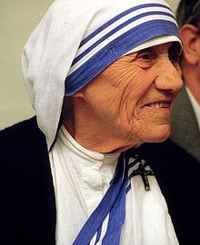"""Mother Teresa born (1910) Skopje capital of Macedonia.   (""""Love cannot remain by itself-- it has no meaning. Love has to be put into action, and that action is service."""")"""