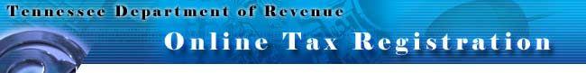 Tennessee Department of Revenue. Online Registration.