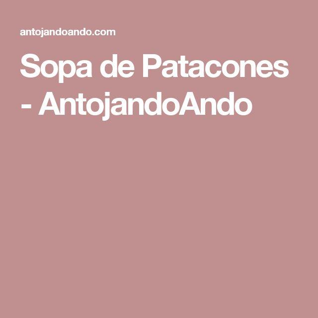 Sopa de Patacones - AntojandoAndo