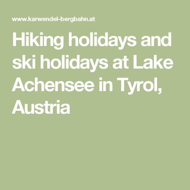 Hiking holidays and ski holidays at Lake Achensee in Tyrol, Austria