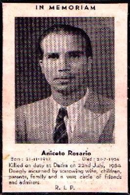 Aniceto Rosário, sub-inspector at Dadra Police Station.On the 21st of July 1954 at 9.30 p.m. the Dadra Police Station was violently attacked and two police personnel of the Portuguese Indian Police Force, Sub-Chefe Aniceto do Rosario and Sub-Chefe Antonio Fernandes were murdered and a third injured. Next morning, the Indian Prime Minister Jawaharlal Nehru stated that he was surprised to read of the incident in the newspapers.